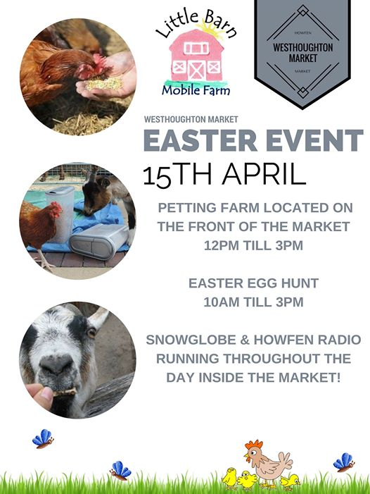 Westhoughton Market presents their Easter Farm - Saturday, 15th April 2017